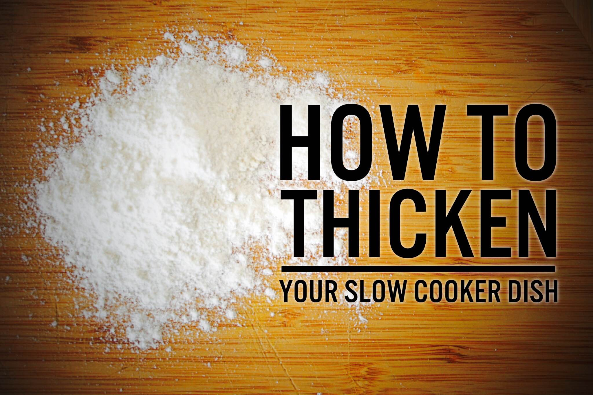 How Do I Thicken My Slow Cooker Dish